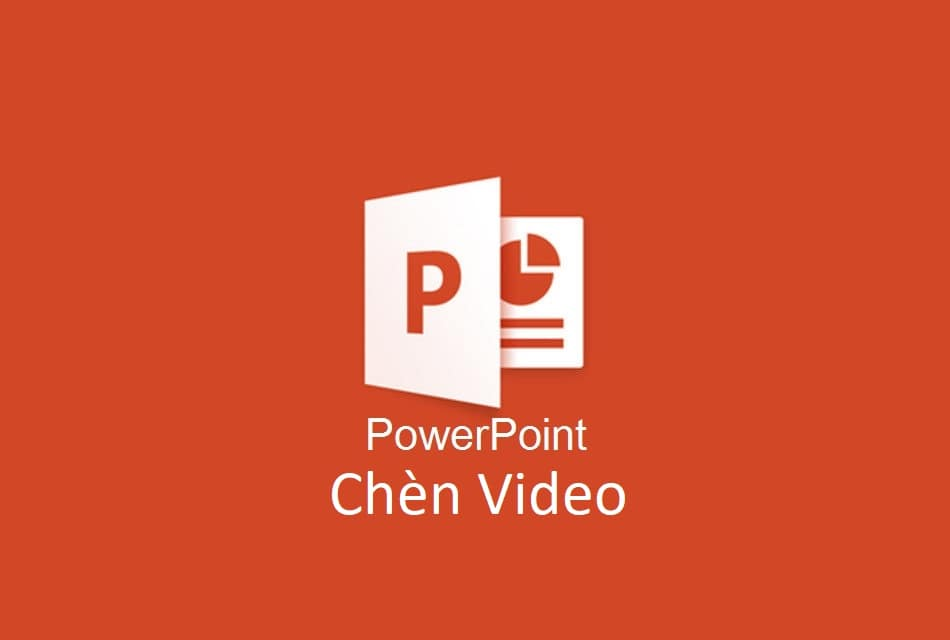 Cách chèn video vào PowerPoint thông minh nhất