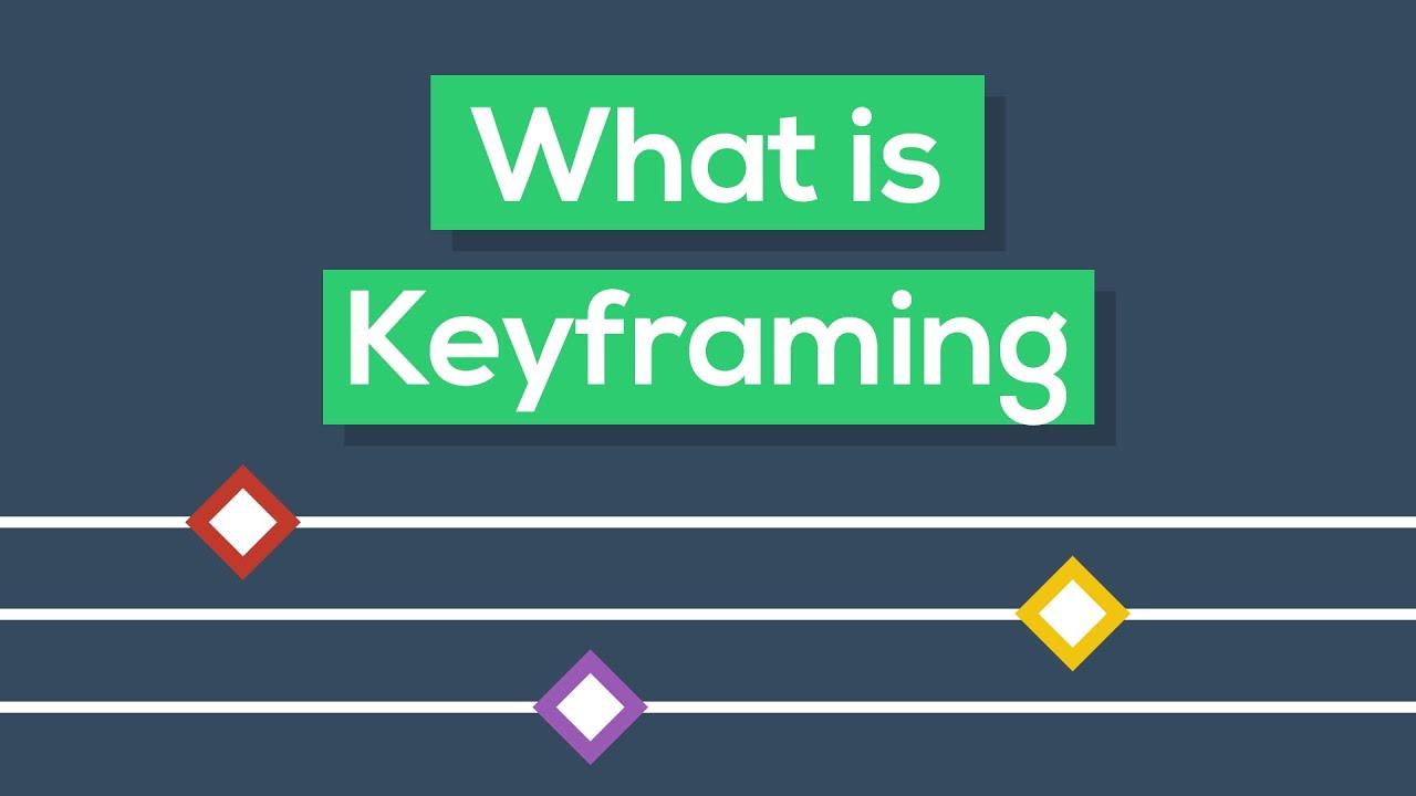 Keyframe là gì