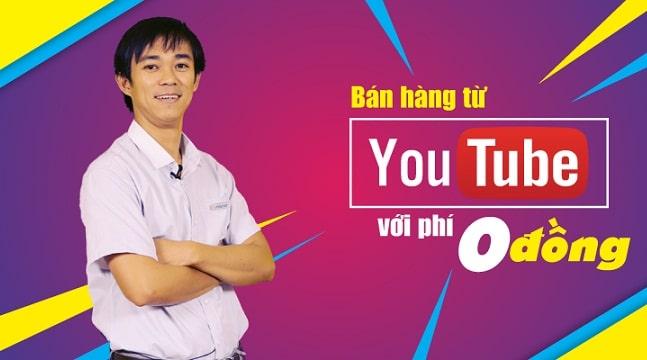 Bán hàng từ YouTube với phí 0 đồng với khóa học online