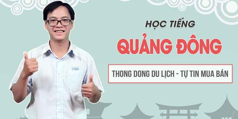 Cách học tiếng Quảng Đông