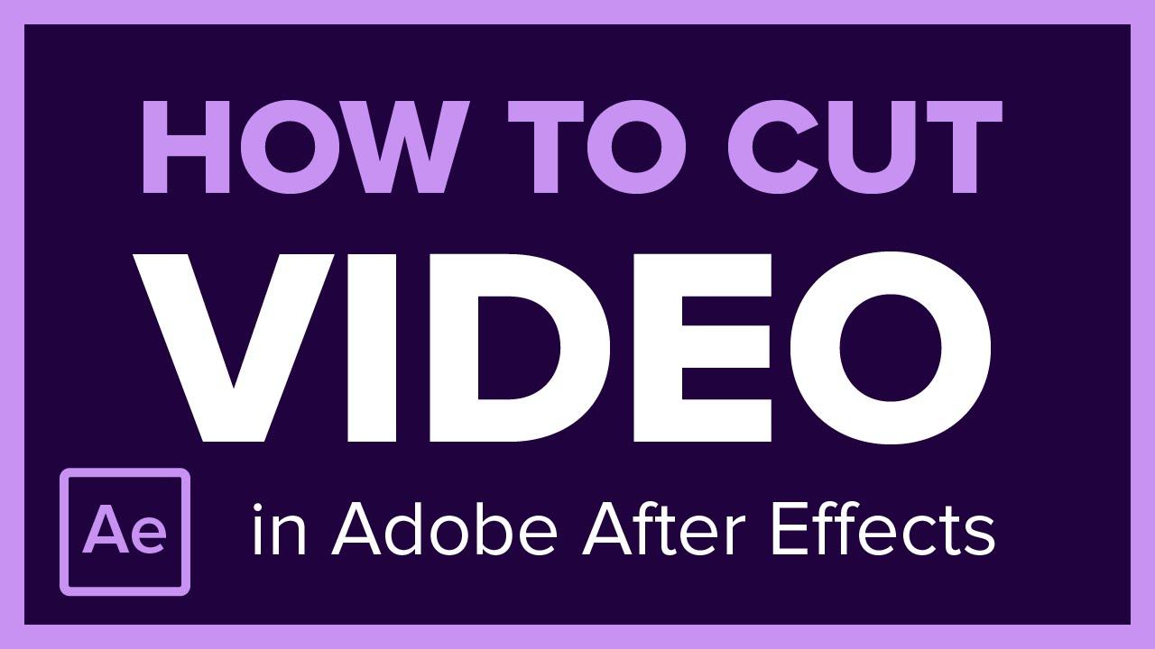 cắt video trong After Effect đơn giản