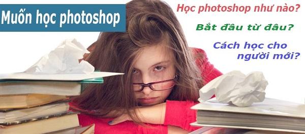 Học photoshop nên bắt đầu như thế nào để đạt hiệu quả cao