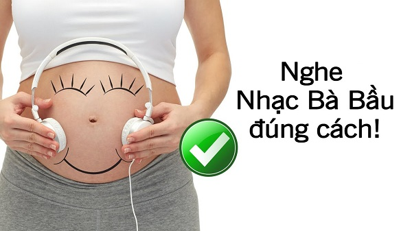 Nghe nhạc tối đa 30 phút mỗi lần để thai nhi được thông minh và khỏe mạnh