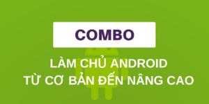 Làm chủ Android từ cơ bản đến nâng cao