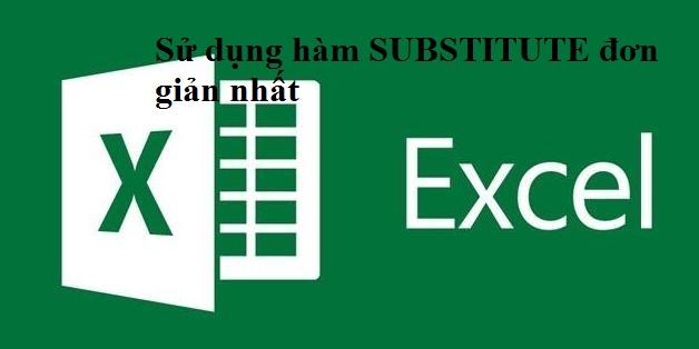 Hướng dẫn sử dụng hàm SUBSTITUTE và ứng dụng thực tế