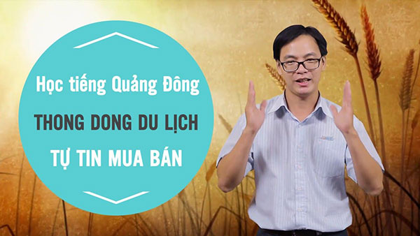 Học tiếng Quảng Đông - Sang Trung Quốc đánh hàng tận gốc