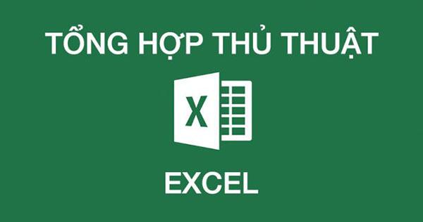Những thủ thuật trong Excel giúp bạn giải quyết công việc nhanh chóng!