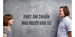 Bí quyết phát âm tiếng Anh chuẩn như người bản xứ