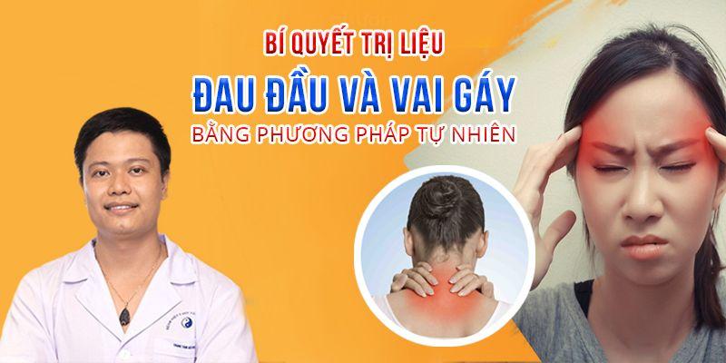 """khóa học """"Bí quyết trị liệu đau đầu và vai gáy bằng phương pháp tự nhiên"""""""