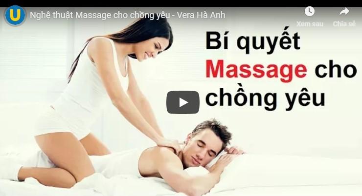 Bí kíp giữ lửa hôn nhân với nghệ thuật massage cho chồng yêu