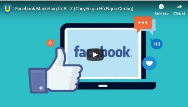 Khóa học Online đầy đủ và toàn diện nhất về Facebook Marketing