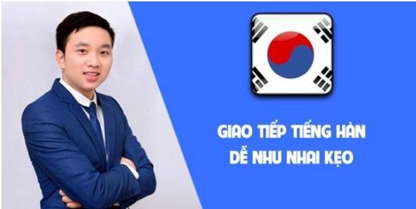 Cùng thầy Khánh học tiếng Hàn dễ như nhai kẹo