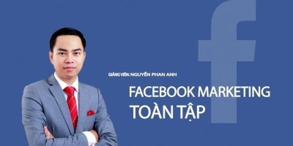 Facebook Marketing từ cơ bản đến chuyên sâu