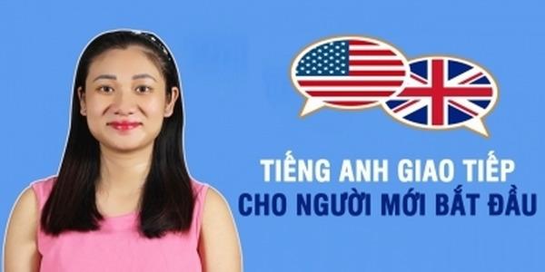 Tiếng Anh giao tiếp cho người bắt đầu