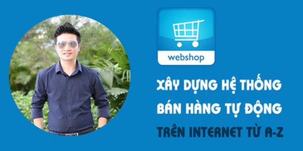 Xây dựng hệ thống bán hàng tự động trên Internet từ A - Z