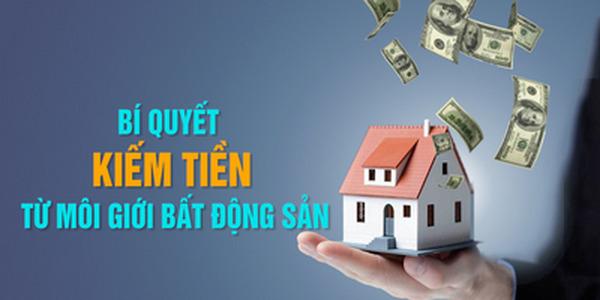Bí quyết kiếm tiền từ môi giới bất động sản