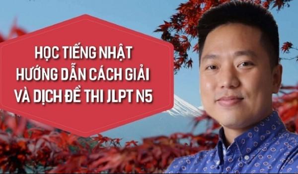 khóa học Học tiếng Nhật Hướng dẫn cách giải và dịch đề thi JLPT N5